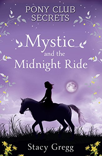 Mystic and the Midnight Ride (Pony Club Secrets, Book 1) by Stacy Gregg (2-Jan-2014) Paperback