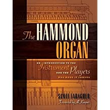 Hammond Organ Book: An Introduction to the Instument and the Players Who Made Them Famous