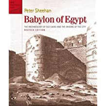 Babylon of Egypt: The Archaeology of Old Cairo and the Origins of the City (Revised Edition) (American Research Center in Egypt Conservation)