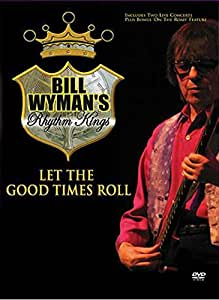 Bill Wyman - Let The Good Times Roll
