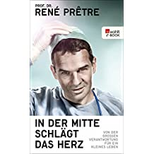 In der Mitte schlägt das Herz: Von der großen Verantwortung für ein kleines Leben (German Edition)