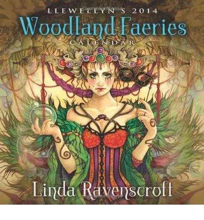 [(Llewellyn's 2014 Woodland Faeries Calendar)] [ By (author) Linda Ravenscroft ] [July, 2013]