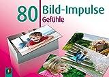 80 Bild-Impulse: Gefühle