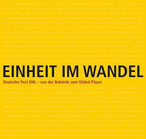 Einheit im Wandel: Deutsche Post DHL - Von der Behörde zum Global Player