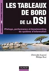 Les tableaux de bord de la DSI - Pilotage, performance et benchmarking du système d'informatio: Pilotage, performance et benchmarking du système d'information