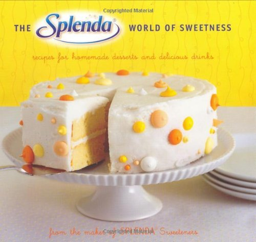 the-splenda-world-of-sweetness-recipes-for-homemade-desserts-and-delicious-drinks-by-splenda-1-dec-2