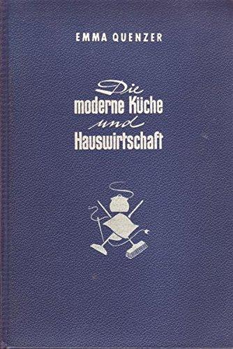 Die moderne Küche und Hauswirtschaft. Mit 208 Abbildungen und 340 photographischen Aufnahmen auf 162 Kunstdrucktafeln, davon 8 in Vierfarbendruck.