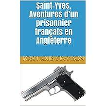 Saint-Yves, Aventures d'un prisonnier français en Angleterre