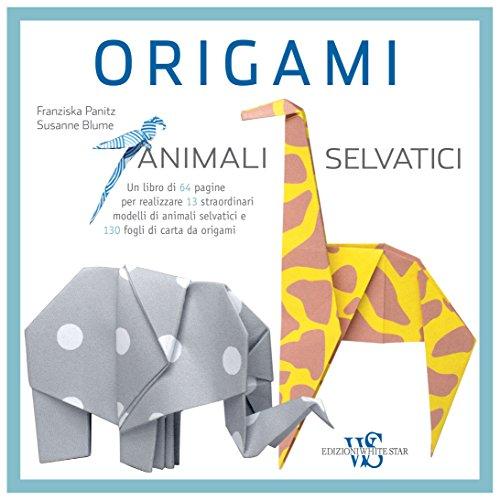 Origami. Animali selvatici. Ediz. a colori. Con gadget