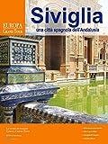 Siviglia, una città spagnola dell'Andalusia