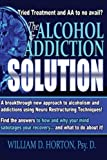 The Alcohol and Addiction Solution: Rethinking Treatment - Best Reviews Guide