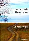 Lass uns nach Hause gehen: Eine bewegende Geschichte von Flucht und Vertreibung - Ingo Hilbert