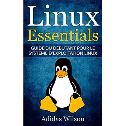 Linux Essentials: Guide du débutant pour le système d'exploitation Linux