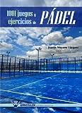 Image de 1001 juegos y ejercicios de Pádel