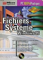 FICHIERS SYSTEME DE WINDOWS 95. Avec un CD-ROM