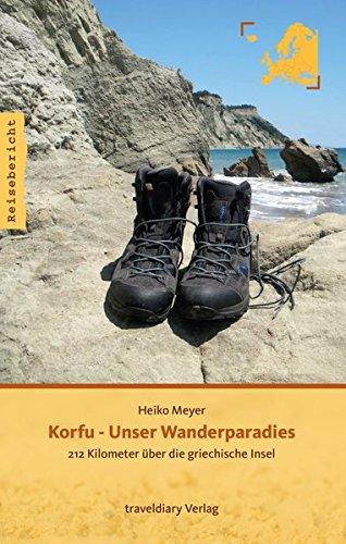 Korfu - Unser Wanderparadies: 212 Kilometer über die griechische Insel