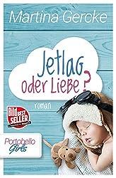 Jetlag oder Liebe: Liebesroman