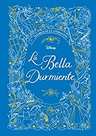 La Bella Durmiente. Tesoros de la animación par  Disney