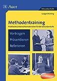 Methodentraining: Vortragen Präsentieren Referieren: Praktische Unterrichtsmaterialien für die Sekundarstufe (5 - bis 10 - Klasse) - Ludger Brüning