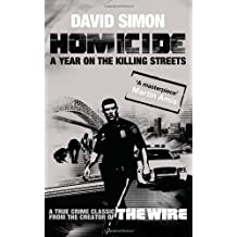 Homicide:: Written by David Simon, 2008 Edition, Publisher: Canongate Books [Paperback]
