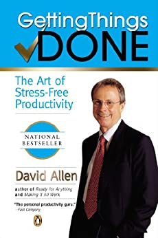 Getting Things Done: The Art of Stress-Free Productivity von [Allen, David]
