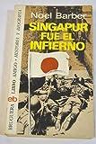 Singapur fue el infierno