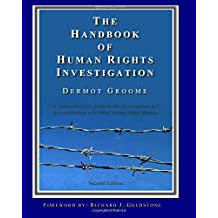 The Handbook of Human Rights Investigation 2nd Edition: A comprehensive guide to the investigation and documentation of violent human rights abuses