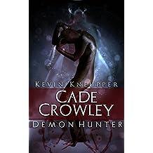 Cade Crowley, Demon Hunter (Cade Crowley, Demon Hunter Series #1)