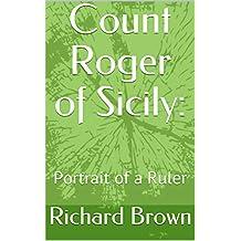 Count Roger of Sicily:: Portrait of a Ruler