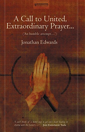 A Call to United, Extraordinary Prayer: An Humble attempt... by Jonathan Edwards (2004-11-21)
