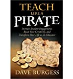 Teach Like a Pirate: Increase Student Engagement, Boost Your Creativity, and Transform Your Life as an Educator (Paperback) - Common