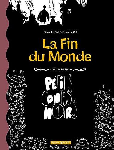 la-fin-du-monde-et-autres-petits-contes-noirs-tome-1