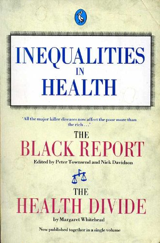 Inequalities in Health: The Black Report And the Health Divide (Pelican)