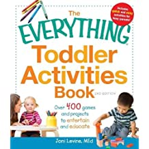 The Everything Toddler Activities Book: Over 400 games and projects to entertain and educate (Everything Series) (Everything (Parenting))