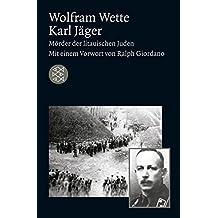 Karl Jäger: Mörder der litauischen Juden (Die Zeit des Nationalsozialismus)
