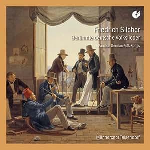 Friedrich Silcher: Berühmte deutsche Volkslieder
