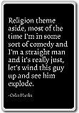Religion theme aside, most of the time I'm in s... - Colin Hanks - quotes fridge magnet, Black - Aimant de réfrigérateur