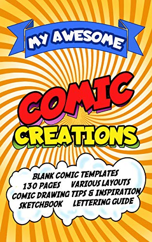 My Awesome Comic Creations: Blank Comic Book Templates & Panels To Create Your Own Comics. Sketchbook and Lettering Guide. (English Edition) -