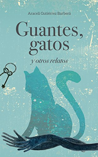 Guantes, gatos y otros relatos