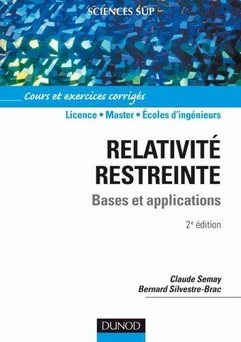 Relativité restreinte - Bases et applications - Cours et exercices corrigés - 2e éditon de Claude Semay (9 juin 2010) Broché