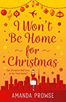 I Won't Be Home For Christmas: A sparkling festive treat from the number 1 bestseller (English Edition)