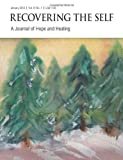 Recovering the Self: A Journal of Hope and Healing (Vol. IV, No. 1) -- Focus on Abuse Recovery by Sharon Wallace (2012-01-01)