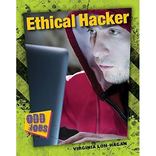 Ethical Hacker (Odd Jobs) by Virginia Loh-Hagan Edd (2015-08-01)