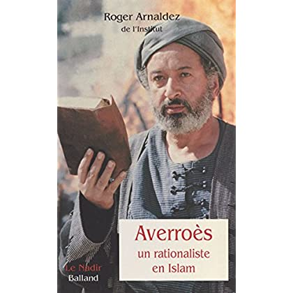 Averroès, un rationaliste en Islam (Le nadir)