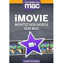 iMovie - Montez vos vidéos sur Mac (Les guides pratiques de Compétence Mac)
