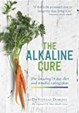 The Alkaline Cure: The amazing 14 day diet and mindful eating plan (The Alkaline Cure Series)
