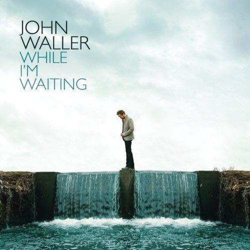 While I'm Waiting by John Waller (2009) Audio CD (John Waller-cd)