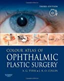 Colour Atlas of Ophthalmic Plastic Surgery, w. DVD-ROM (3rd Edition)
