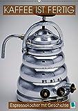 Espressokocher mit Geschichte: Kaffee ist fertig (Wandkalender 2019 DIN A2 hoch): Historische Espressokocher: Frisch aufgebrüht! (Monatskalender, 14 Seiten ) (CALVENDO Lifestyle)