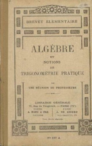 Algèbre et notions de trigonométrie pratique